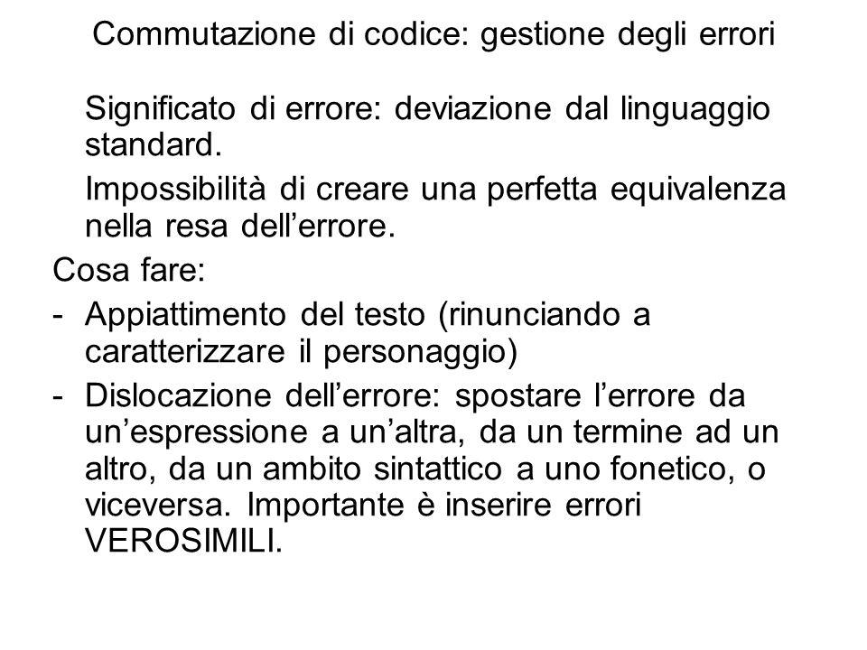 Commutazione di codice: gestione degli errori Significato di errore: deviazione dal linguaggio standard.