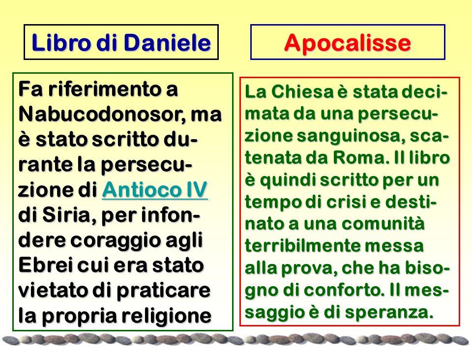 Libro di Daniele Fa riferimento a Nabucodonosor, ma è stato scritto du- rante la persecu- zione di Antioco IV di Siria, per infon- dere coraggio agli