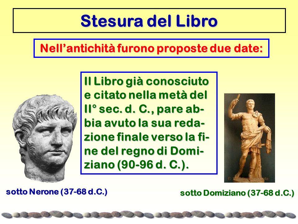 Stesura del Libro Nellantichità furono proposte due date: sotto Domiziano (37-68 d.C.) sotto Nerone (37-68 d.C.) Il Libro già conosciuto e citato nell