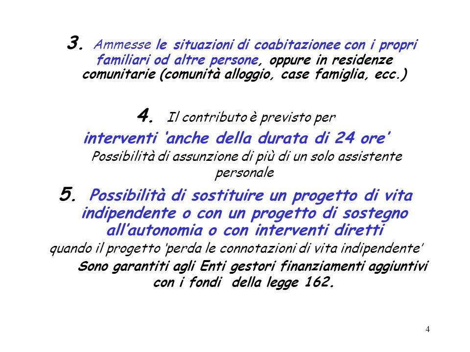 4 3. Ammesse le situazioni di coabitazionee con i propri familiari od altre persone, oppure in residenze comunitarie (comunità alloggio, case famiglia