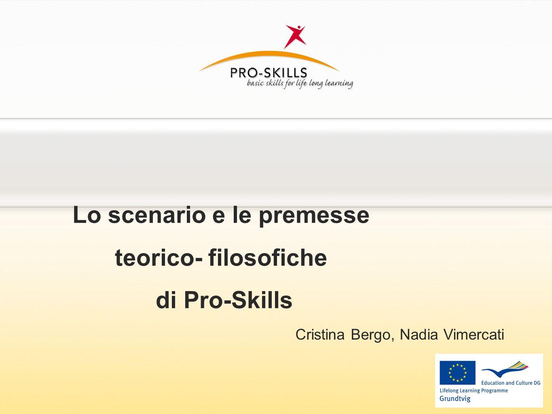 Lo scenario e le premesse teorico- filosofiche di Pro-Skills Cristina Bergo, Nadia Vimercati
