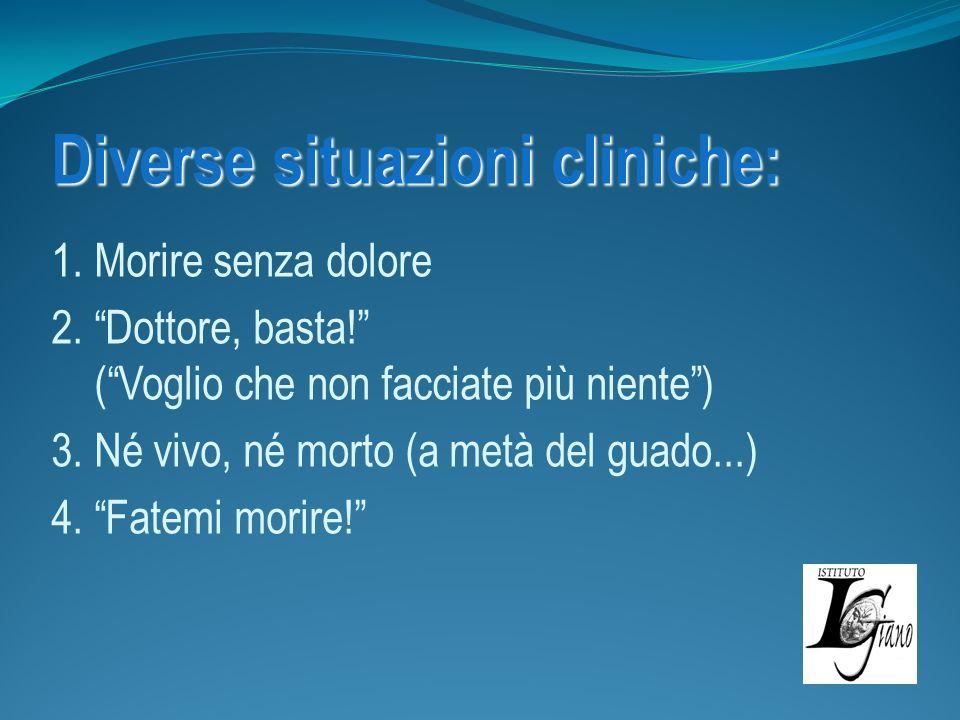 Diverse situazioni cliniche: Diverse situazioni cliniche: 1.
