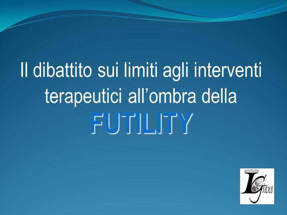 FUTILITY Il dibattito sui limiti agli interventi terapeutici allombra della FUTILITY