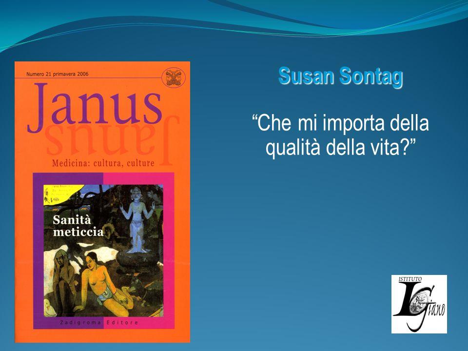 Susan Sontag Che mi importa della qualità della vita?