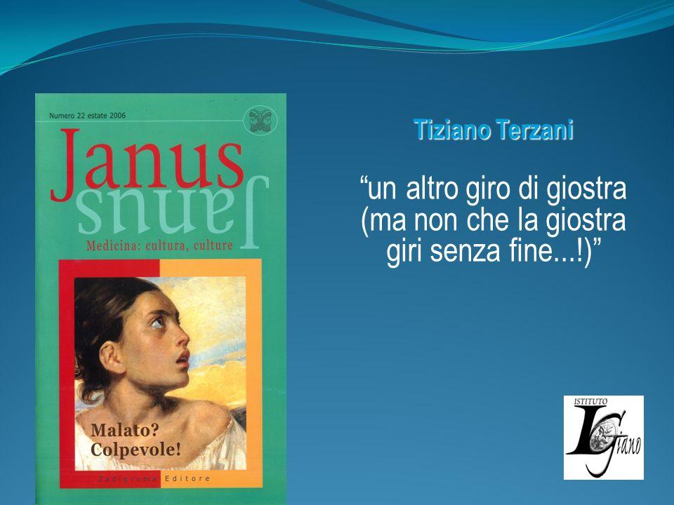 Tiziano Terzani un altro giro di giostra (ma non che la giostra giri senza fine...!)