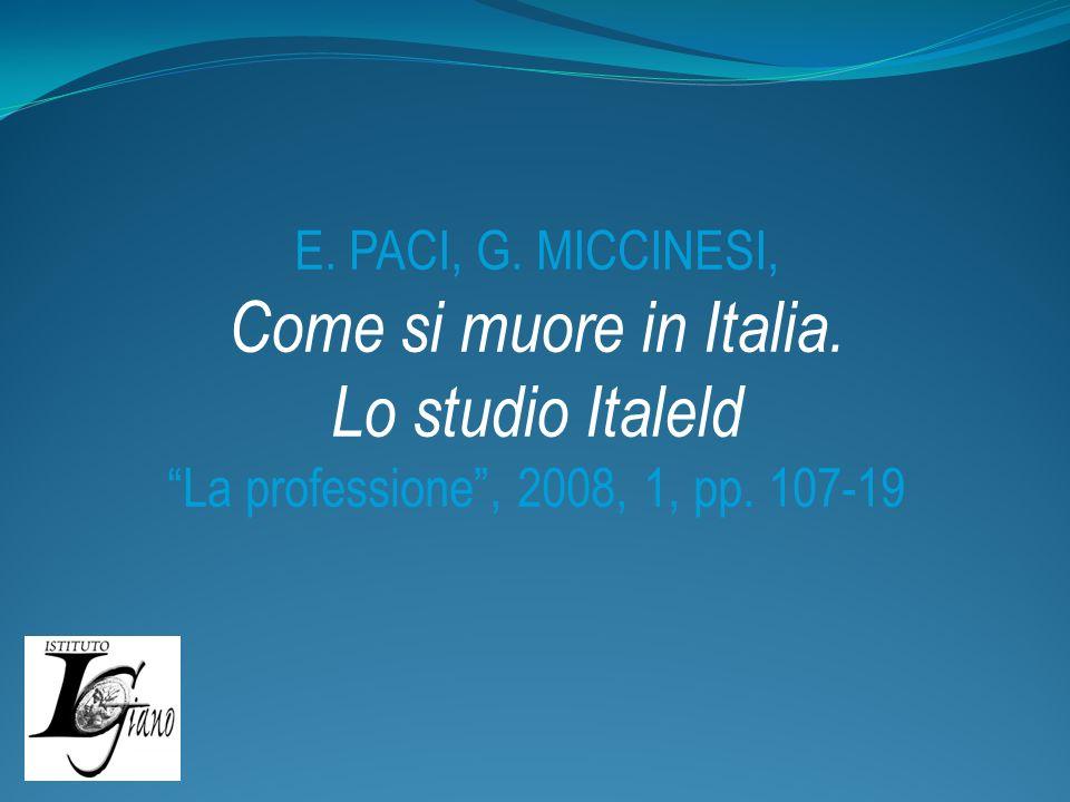 E.PACI, G. MICCINESI, Come si muore in Italia. Lo studio Italeld La professione, 2008, 1, pp.