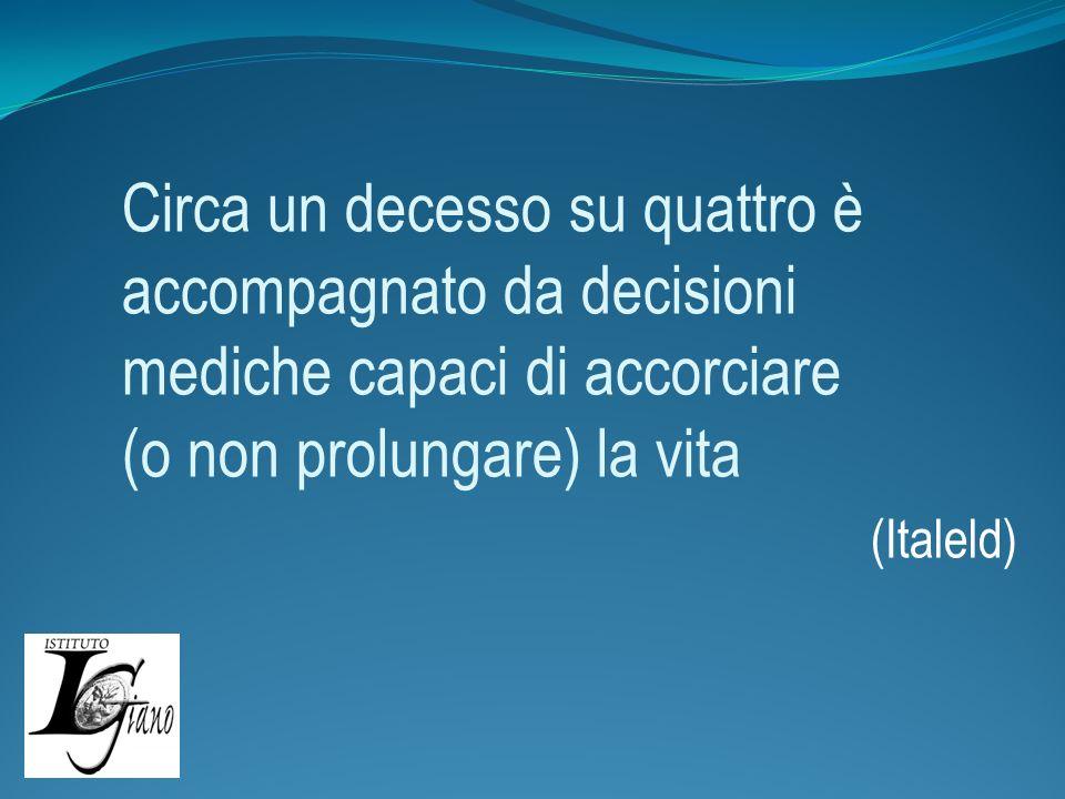 Circa un decesso su quattro è accompagnato da decisioni mediche capaci di accorciare (o non prolungare) la vita (Italeld)
