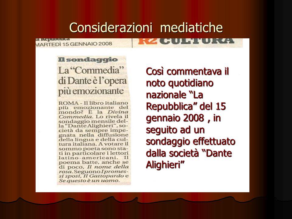 Considerazioni mediatiche Così commentava il noto quotidiano nazionale La Repubblica del 15 gennaio 2008, in seguito ad un sondaggio effettuato dalla società Dante Alighieri