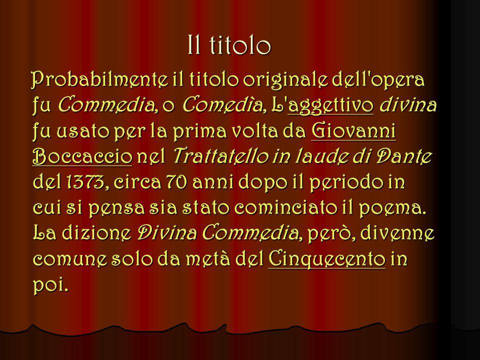 Il titolo Probabilmente il titolo originale dell opera fu Commedia, o Comedìa, L aaaa gggg gggg eeee tttt tttt iiii vvvv oooo divina fu usato per la prima volta da G G G G G iiii oooo vvvv aaaa nnnn nnnn iiii BBBB oooo cccc cccc aaaa cccc cccc iiii oooo nel Trattatello in laude di Dante del 1373, circa 70 anni dopo il periodo in cui si pensa sia stato cominciato il poema.