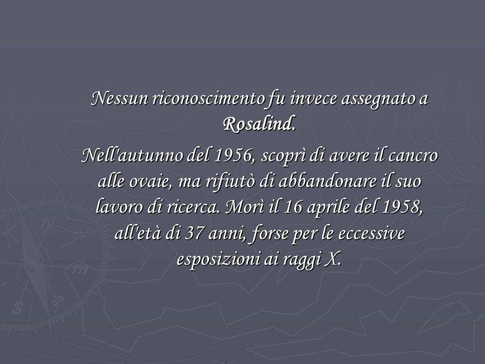 Nessun riconoscimento fu invece assegnato a Rosalind.