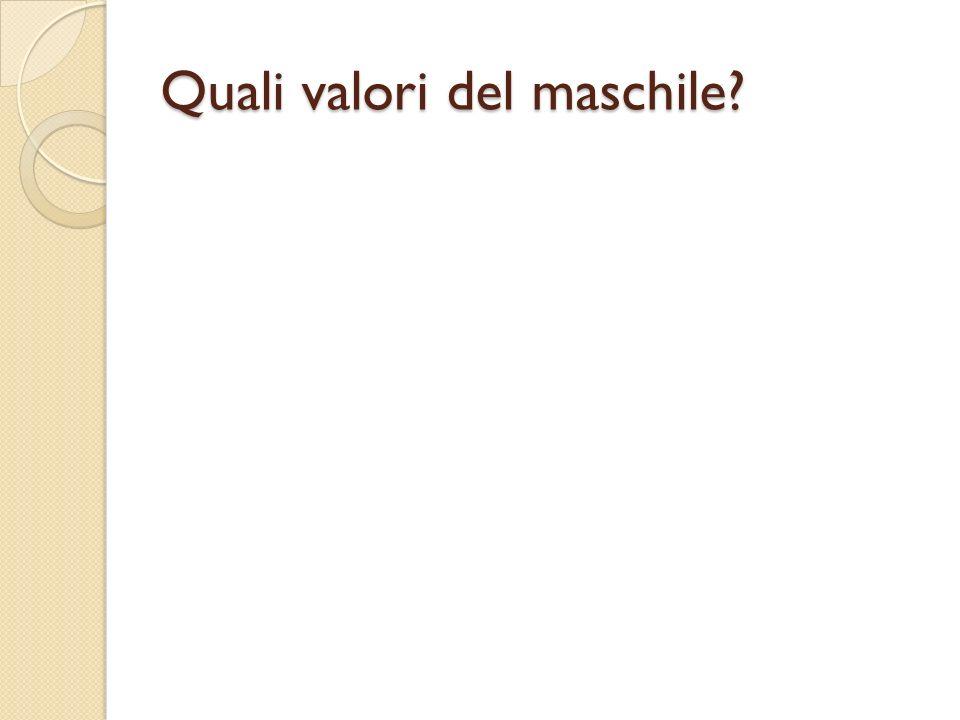 Quali valori del maschile?