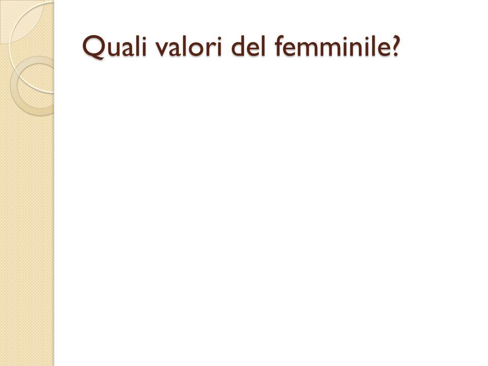 Quali valori del femminile?