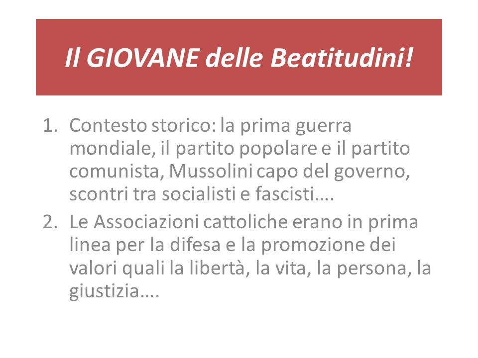 Il GIOVANE delle Beatitudini.3. Il ruolo di Pier Giorgio… 4.