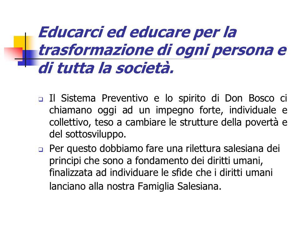Educarci ed educare per la trasformazione di ogni persona e di tutta la società. Il Sistema Preventivo e lo spirito di Don Bosco ci chiamano oggi ad u