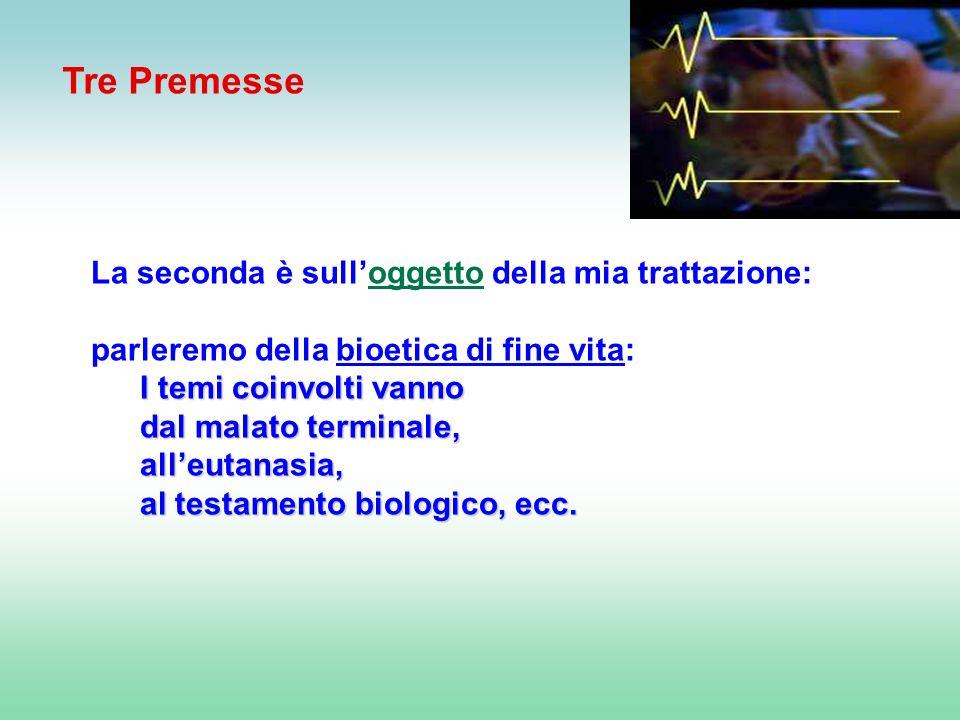 La seconda è sulloggetto della mia trattazione: parleremo della bioetica di fine vita: I temi coinvolti vanno dal malato terminale, alleutanasia, al t