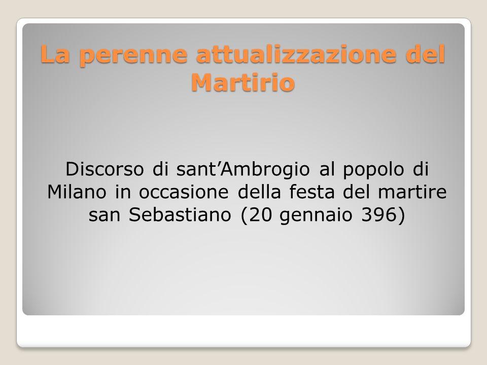 La perenne attualizzazione del Martirio Discorso di santAmbrogio al popolo di Milano in occasione della festa del martire san Sebastiano (20 gennaio 3