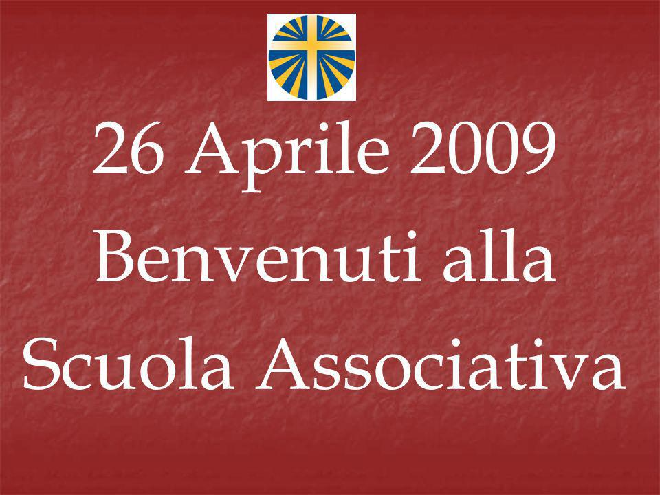 26 Aprile 2009 Benvenuti alla Scuola Associativa
