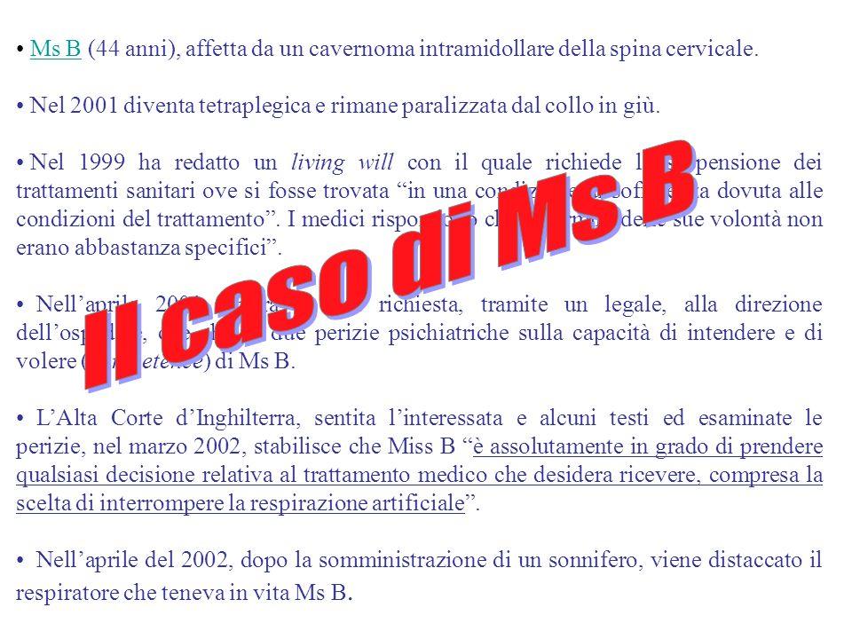 Ms B (44 anni), affetta da un cavernoma intramidollare della spina cervicale.Ms B Nel 2001 diventa tetraplegica e rimane paralizzata dal collo in giù.