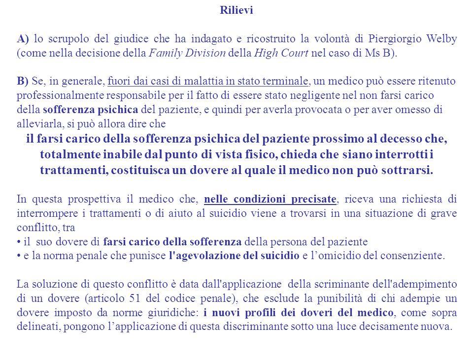 Rilievi A) lo scrupolo del giudice che ha indagato e ricostruito la volontà di Piergiorgio Welby (come nella decisione della Family Division della Hig