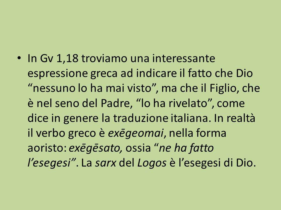 In Gv 1,18 troviamo una interessante espressione greca ad indicare il fatto che Dio nessuno lo ha mai visto, ma che il Figlio, che è nel seno del Padre, lo ha rivelato, come dice in genere la traduzione italiana.