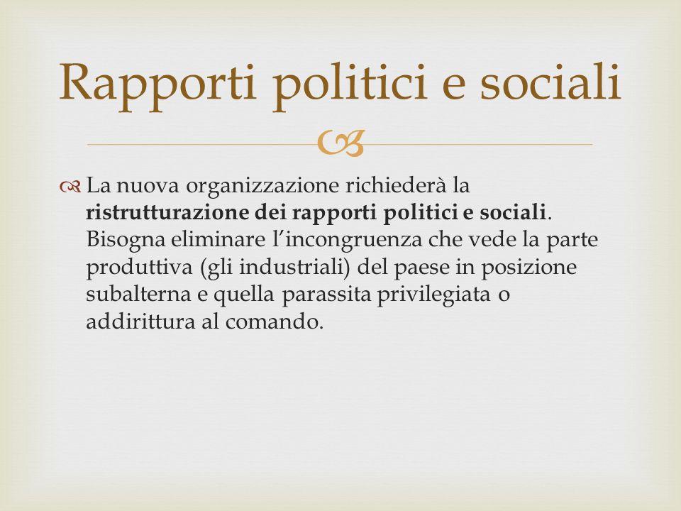 La nuova organizzazione richiederà la ristrutturazione dei rapporti politici e sociali.