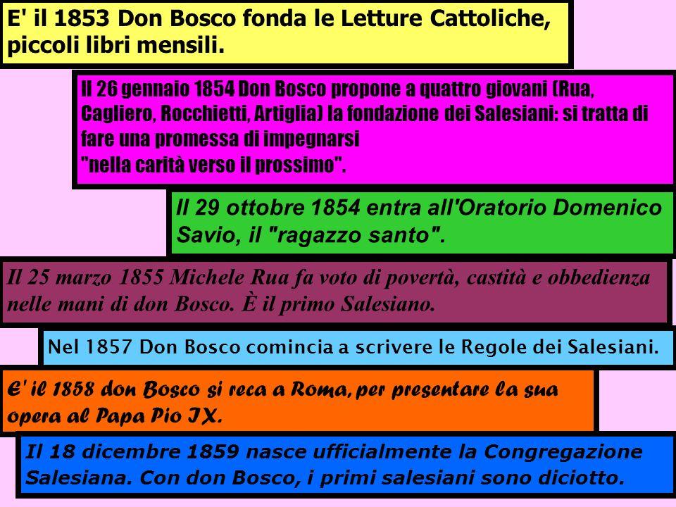 E il 1853 Don Bosco fonda le Letture Cattoliche, piccoli libri mensili.