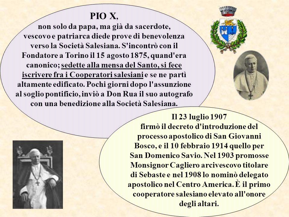 PIO X, non solo da papa, ma già da sacerdote, vescovo e patriarca diede prove di benevolenza verso la Società Salesiana.