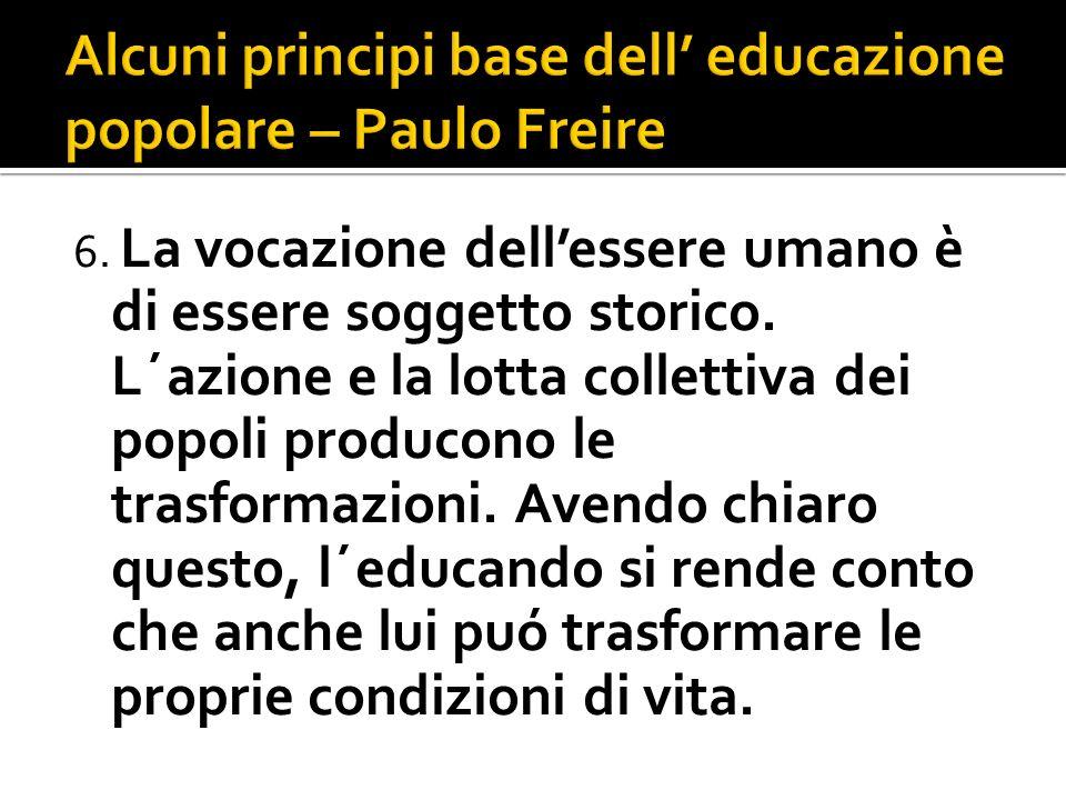 6. La vocazione dellessere umano è di essere soggetto storico.