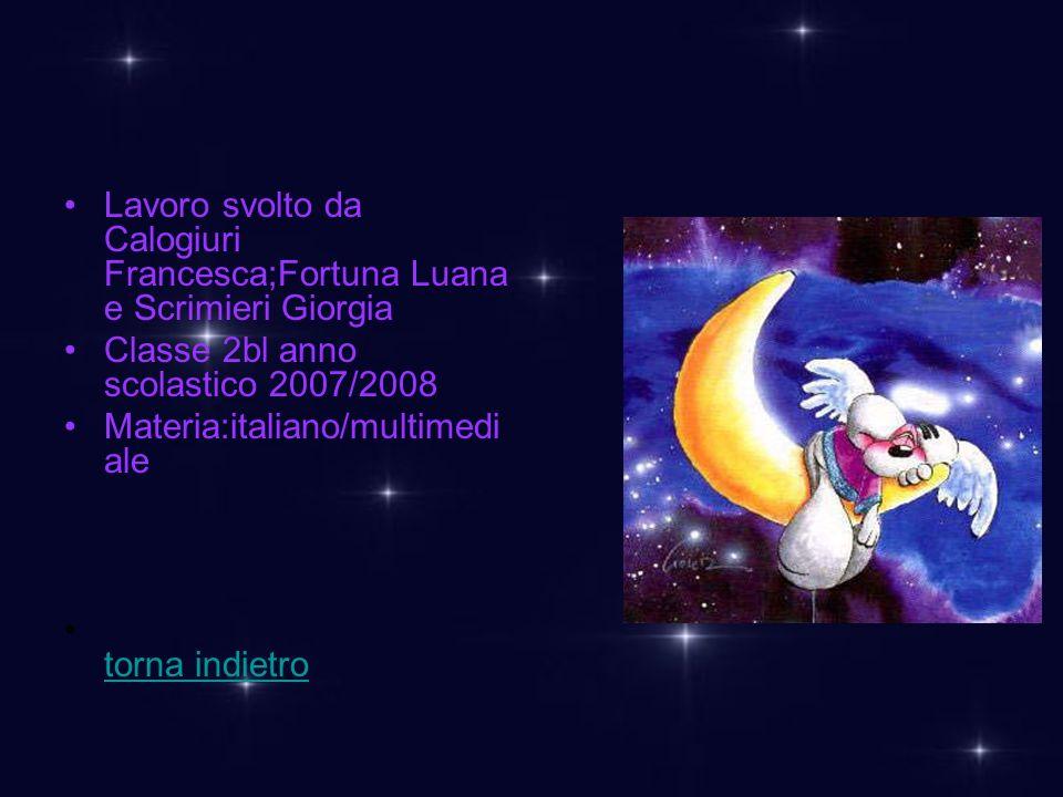 Lavoro svolto da Calogiuri Francesca;Fortuna Luana e Scrimieri Giorgia Classe 2bl anno scolastico 2007/2008 Materia:italiano/multimedi ale torna indie