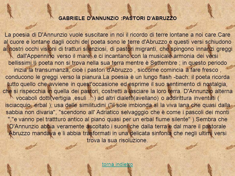 GABRIELE D'ANNUNZIO :PASTORI D'ABRUZZO La poesia di D'Annunzio vuole suscitare in noi il ricordo di terre lontane a noi care.Care al cuore e lontane d