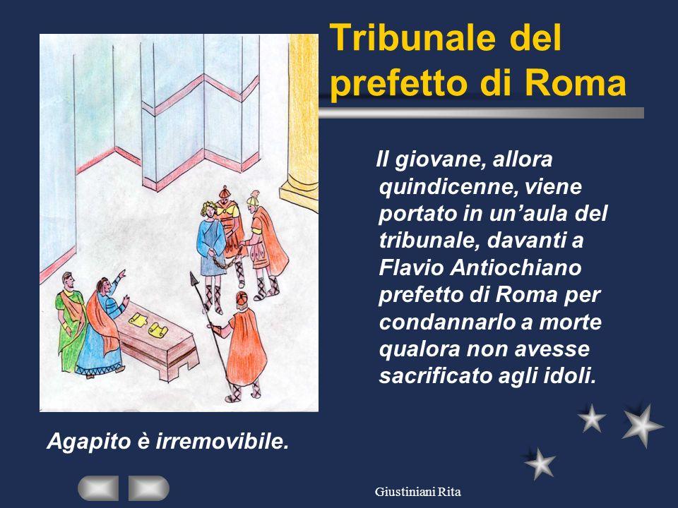 Giustiniani Rita Tribunale del prefetto di Roma Il giovane, allora quindicenne, viene portato in unaula del tribunale, davanti a Flavio Antiochiano pr