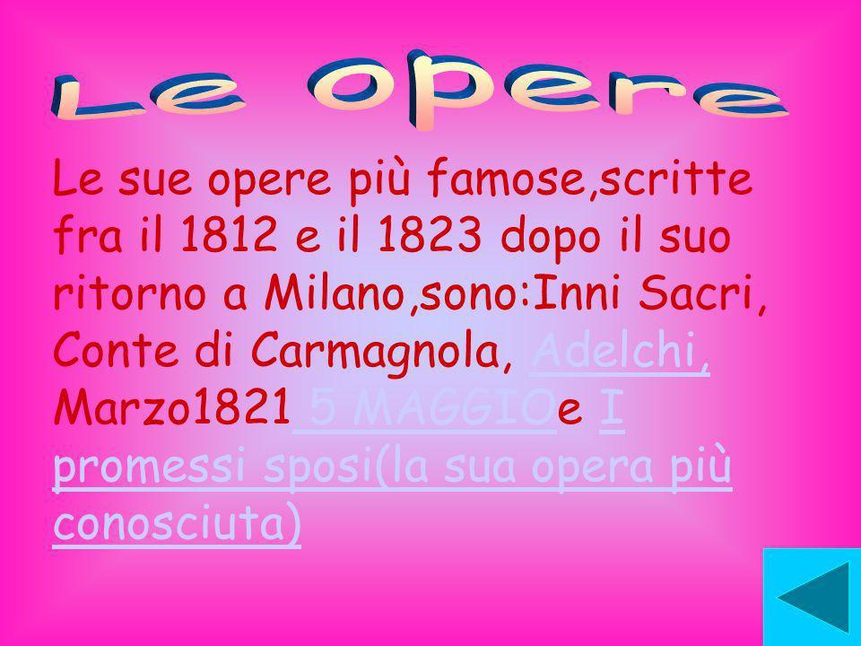 Alessandro Manzoni é nato nel1785 a Milano.Da ragazzo frequenta circoli intellettuali e assume posizioni radicali.Nel 1808 sposa Enrichetta Blondel.Ne