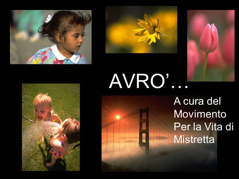 AVRO… rearea A cura del Movimento Per la Vita di Mistretta