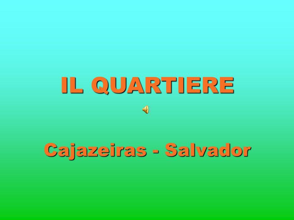 IL QUARTIERE Cajazeiras - Salvador
