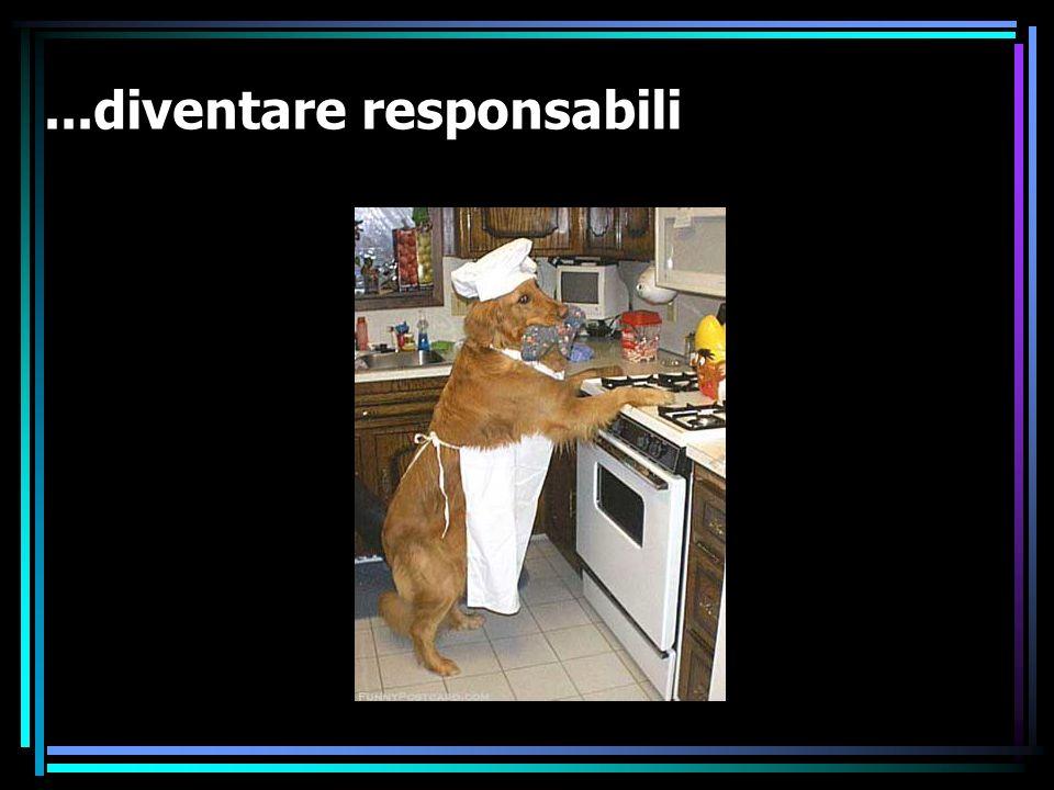 ...diventare responsabili