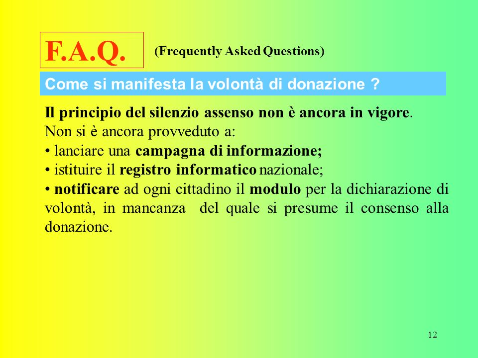 12 F.A.Q.Il principio del silenzio assenso non è ancora in vigore.