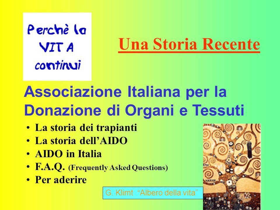 2 Associazione Italiana per la Donazione di Organi e Tessuti La storia dei trapianti La storia dellAIDO AIDO in Italia F.A.Q.