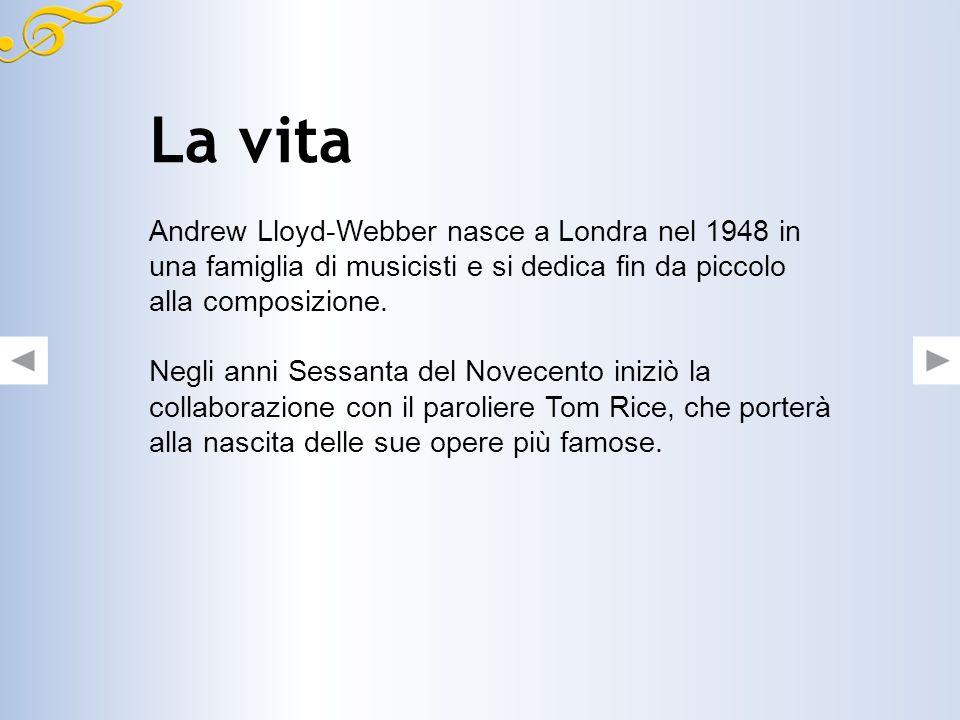 La vita Andrew Lloyd-Webber nasce a Londra nel 1948 in una famiglia di musicisti e si dedica fin da piccolo alla composizione.