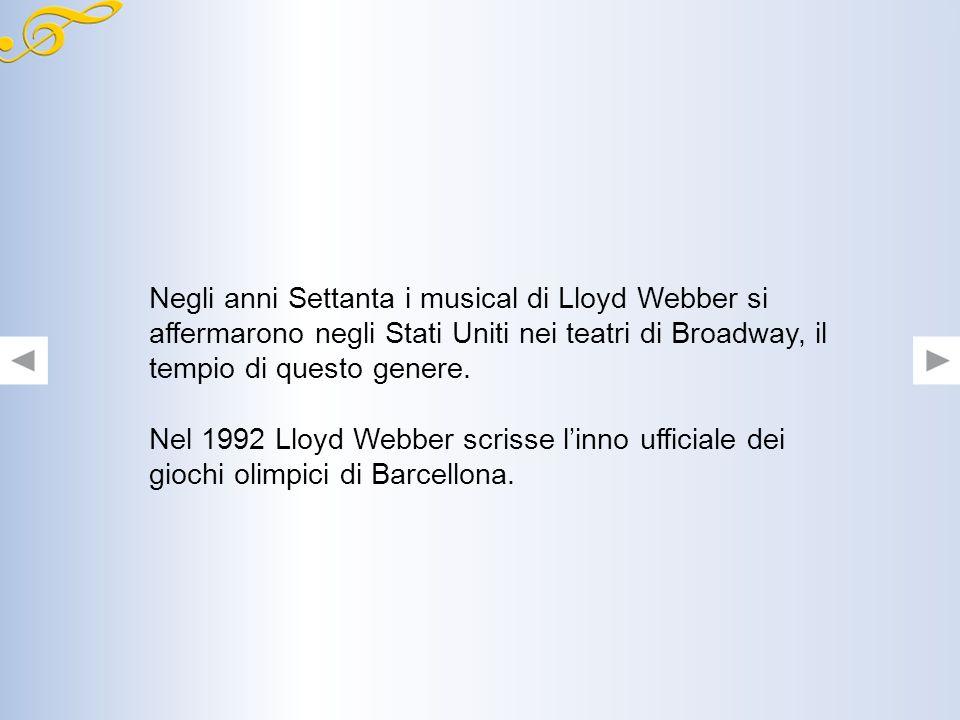 Negli anni Settanta i musical di Lloyd Webber si affermarono negli Stati Uniti nei teatri di Broadway, il tempio di questo genere.