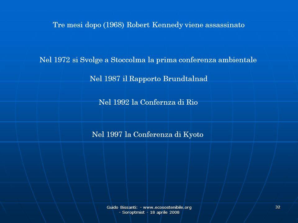 Guido Bissanti: - www.ecosostenibile.org - Soroptmist - 18 aprile 2008 32 Tre mesi dopo (1968) Robert Kennedy viene assassinato Nel 1972 si Svolge a S
