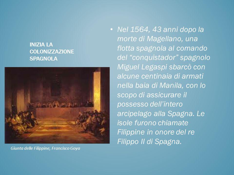 Nel 1564, 43 anni dopo la morte di Magellano, una flotta spagnola al comando del conquistador spagnolo Miguel Legaspi sbarcò con alcune centinaia di a