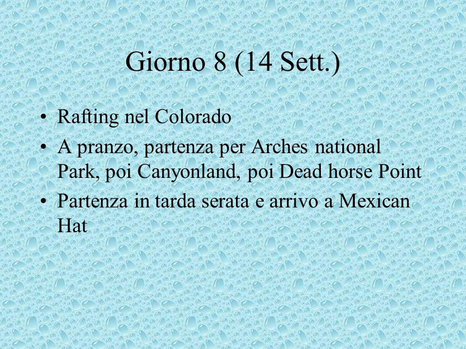 Giorno 8 (14 Sett.) Rafting nel Colorado A pranzo, partenza per Arches national Park, poi Canyonland, poi Dead horse Point Partenza in tarda serata e arrivo a Mexican Hat