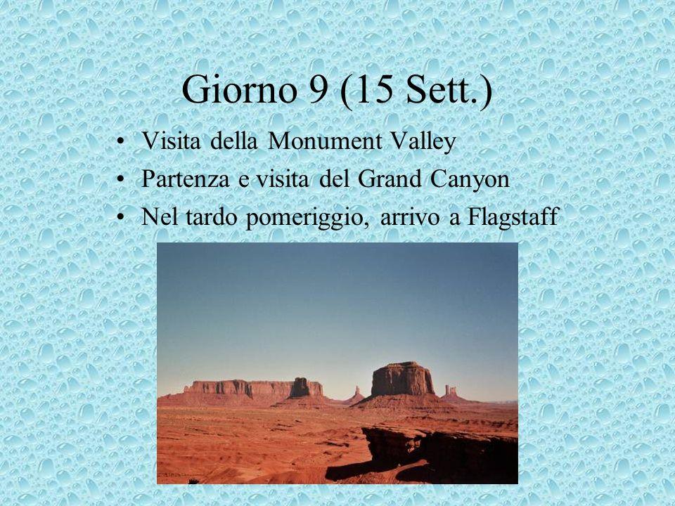 Giorno 9 (15 Sett.) Visita della Monument Valley Partenza e visita del Grand Canyon Nel tardo pomeriggio, arrivo a Flagstaff