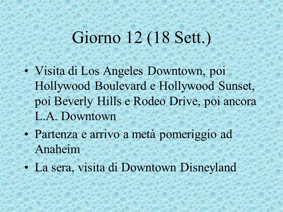 Giorno 12 (18 Sett.) Visita di Los Angeles Downtown, poi Hollywood Boulevard e Hollywood Sunset, poi Beverly Hills e Rodeo Drive, poi ancora L.A.