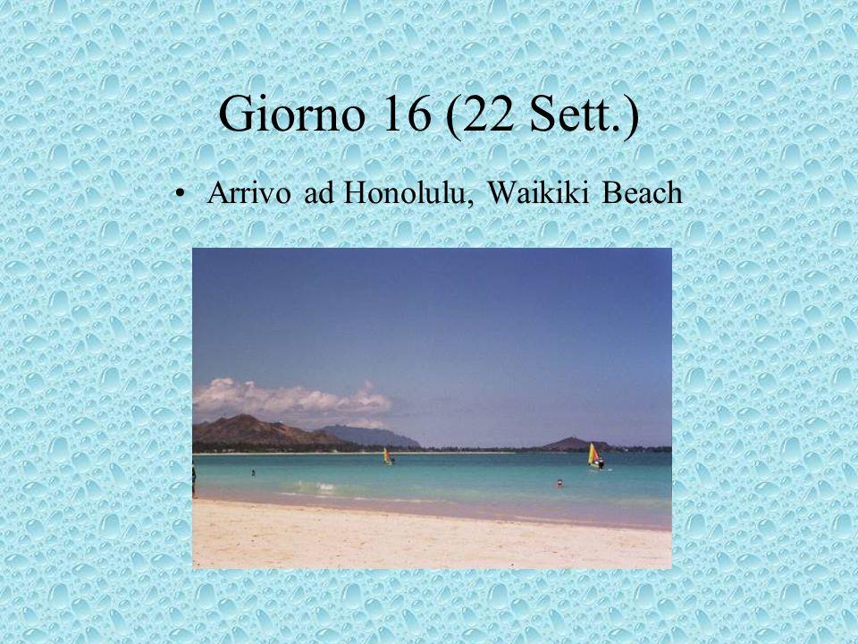 Giorno 16 (22 Sett.) Arrivo ad Honolulu, Waikiki Beach