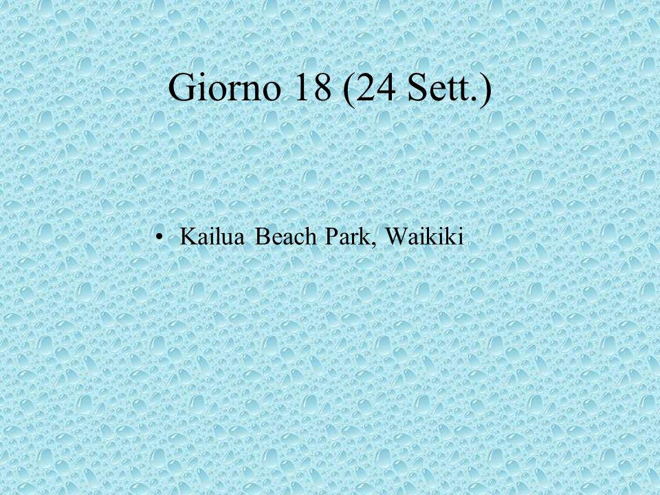 Giorno 18 (24 Sett.) Kailua Beach Park, Waikiki