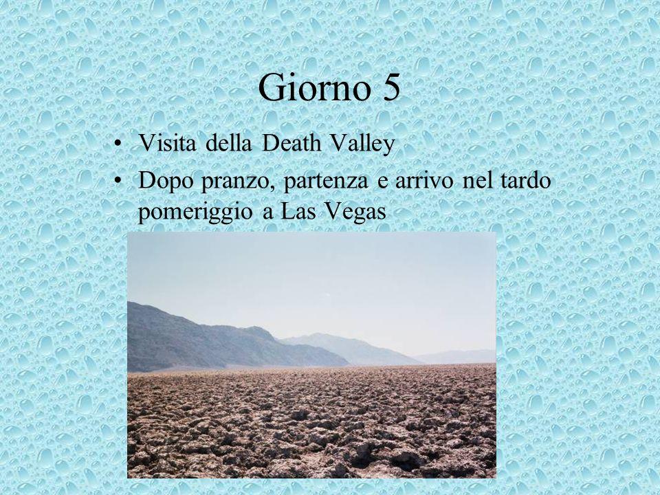 Giorno 5 Visita della Death Valley Dopo pranzo, partenza e arrivo nel tardo pomeriggio a Las Vegas