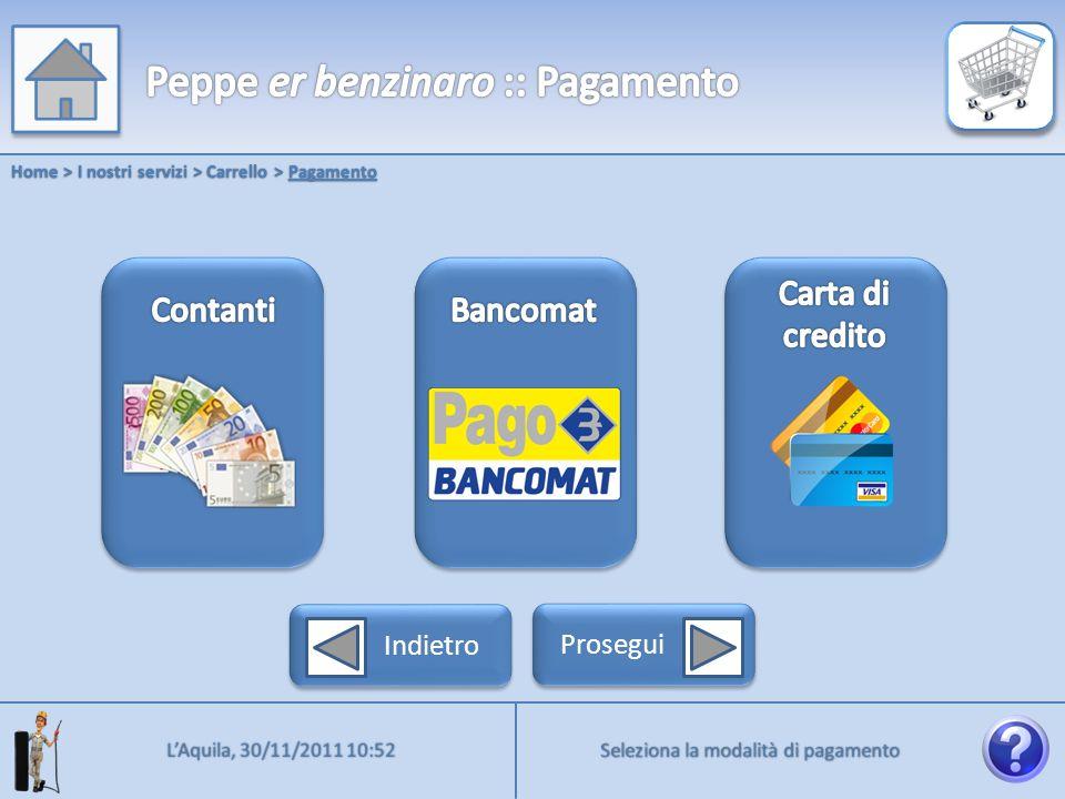Home > I nostri servizi > Carrello > Pagamento Seleziona la modalità di pagamento LAquila, 30/11/2011 10:52 Indietro Prosegui