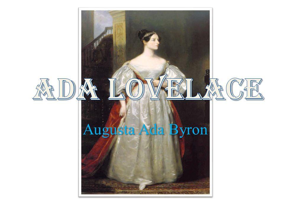 Nata a Londra il 10 dicembre 1815, figlia della matematica Annabella Milbanke e del poeta Lord Byron; egli lasciò la moglie e la figlia pochi mesi dopo la nascita della bambina.