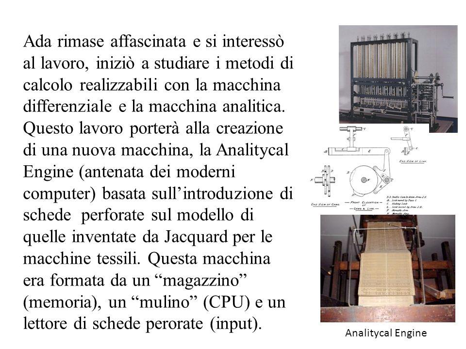 Ada rimase affascinata e si interessò al lavoro, iniziò a studiare i metodi di calcolo realizzabili con la macchina differenziale e la macchina analit